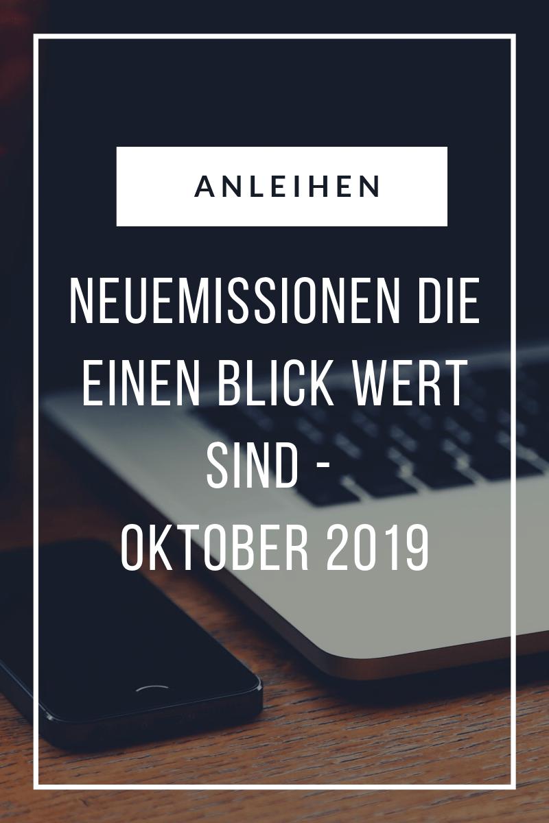 Anleihen Neuemissionen Oktober 2019