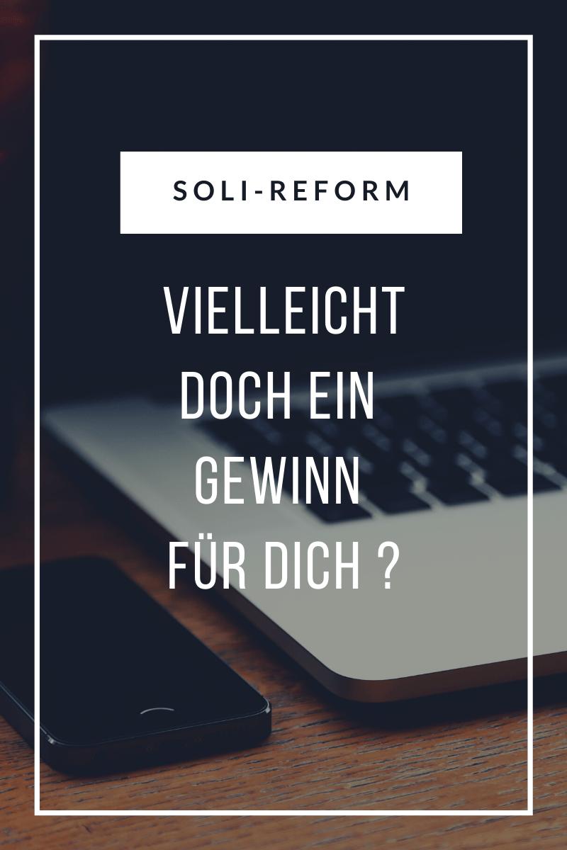 Soli Reform vielleich doch ein Gewinn für dich ?